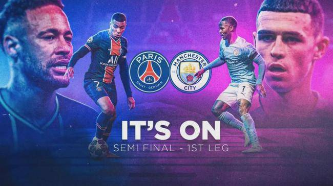 欧冠半决赛直播:巴黎圣日耳曼vs曼城 巴黎力挽狂澜,蓝月亮来势汹汹!