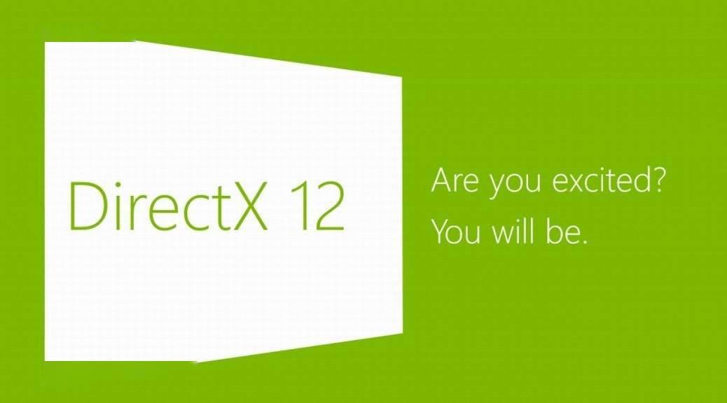 微软将于 4 月 21 日展示 DirectX 12 新功能!API 也将更易用