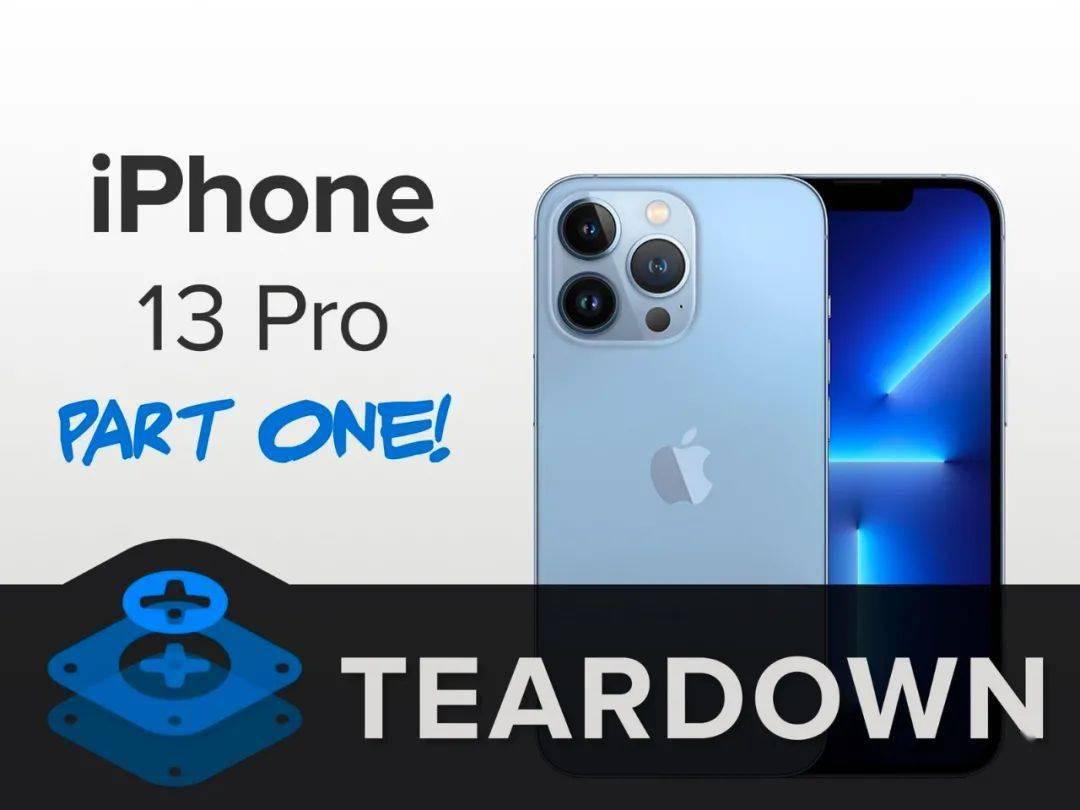 苹果|iPhone 13 pro最强拆解:内部主要芯片曝光_ifixit
